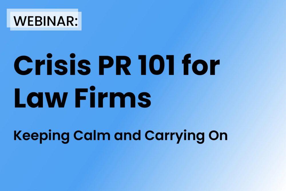 Crisis PR 101 for Law Firms